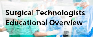 Surgical Technologists Educational Overview