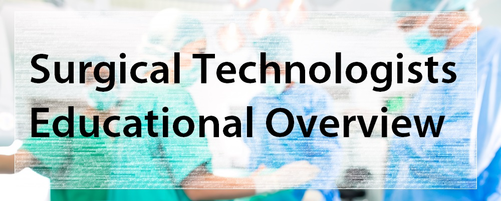 Surgical Technologists Educational Overview Header